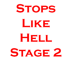 Stops Like Hell Stage 2